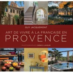 Art de vivre à la française en Provence