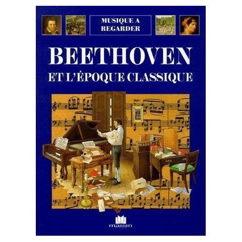 Musique à regarder - Beethoven et l'époque classique