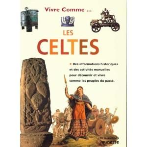 Vivre comme... Les Celtes