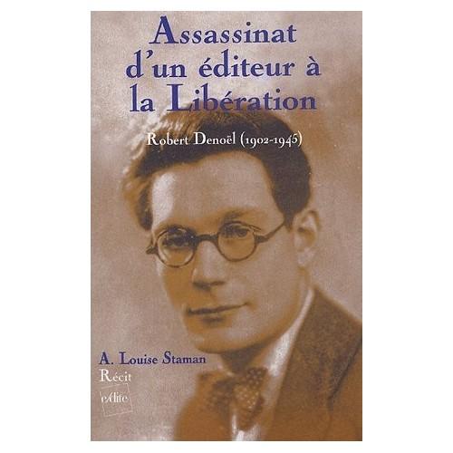 Assassinat d'un éditeur à la Libération - Robert Denoël (1902-1945)