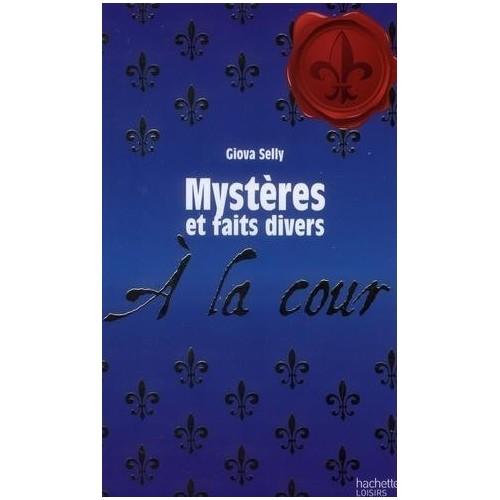 Mystères et faits divers - À la cour