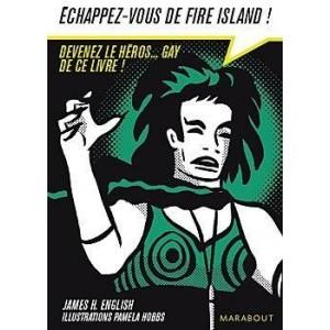 Échappez-vous de Fire Island ! devenez le héros... gay de ce livre !
