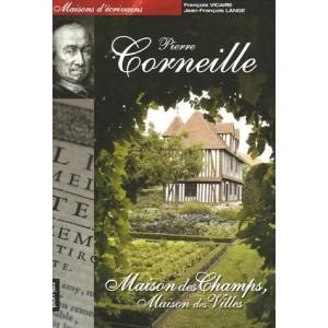 Pierre Corneille - Maison de champs, maison des villes