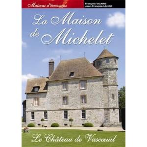 La maison de Michelet - Le Château de Vascoeuil