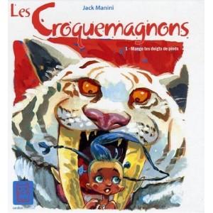 Les Croquemagnons - Mange tes doigts de pieds, Tome 1