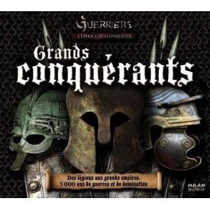 Guerriers, l'époque des conquêtes - Grands conquérants