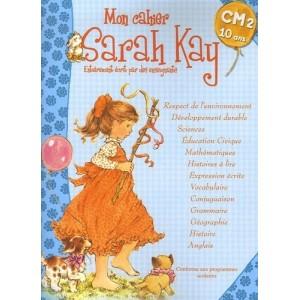 Mon cahier Sarah Kay - 10 ans CM2