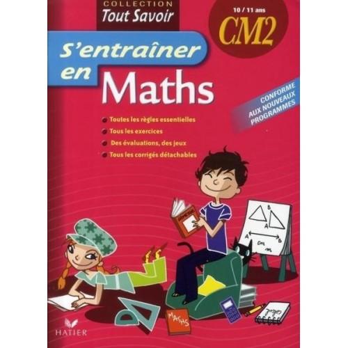 S'entraîner en Maths CM2 - 10/11 ans