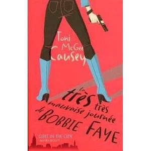 La très très mauvaise journée de Bobbie Faye