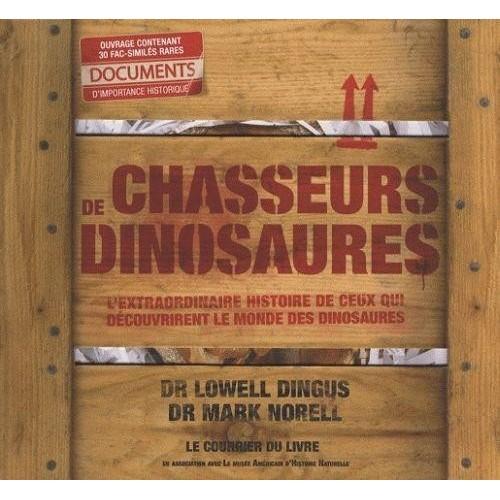 Chasseurs de dinosaures - L'extraordinaire histoire de ceux qui découvrirent le monde des dinosaures