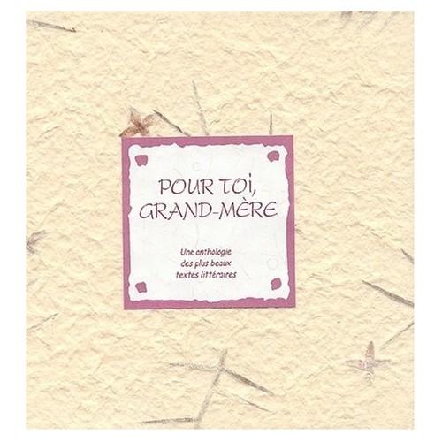 Pour toi, grand-mère - Une anthologie des plus beaux textes littéraires