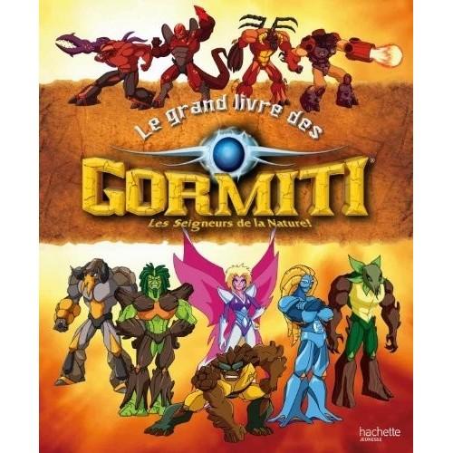 Le grand livre des Gormiti - Les seigneurs de la nature !