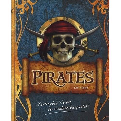 Pirates - Montez à bord et vivez des aventures décapantes !