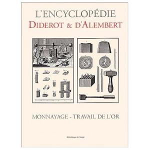 L'encyclopédie Diderot et D'Alembert - Monnayage et travail de l'or