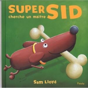 Super Sid cherche un maître