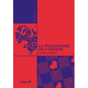 La philosophie de l'amour en 365 citations