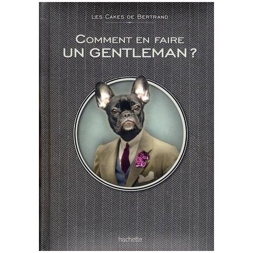 Comment être un vrai gentleman ?
