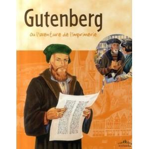 Gutenberg ou l'aventure de l'imprimerie