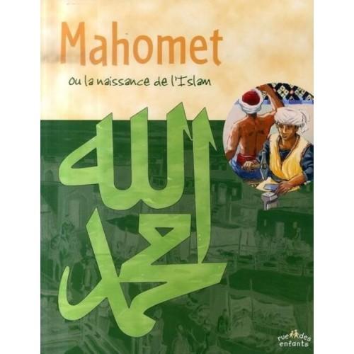 Mahomet ou la naissance de l'Islam