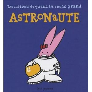 Les métiers de quand tu seras grand - Astronaute