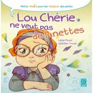 Lou Chérie ne veut pas de lunettes