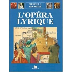 Musique à regarder - L'opéra lyrique