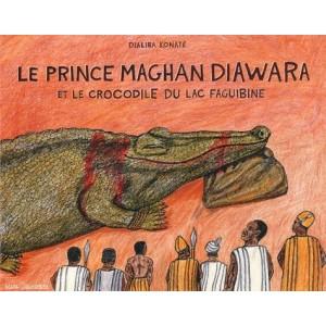 Le prince Maghan Diawara - Et le crocodile du lac Faguibin