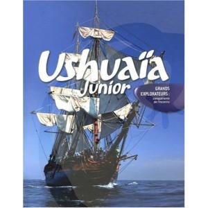 Ushuaïa Junior - Grands explorateurs : Conquérants de l'inconnu