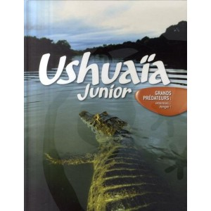 Ushuaïa Junior - Grands prédateurs : Attention… danger !