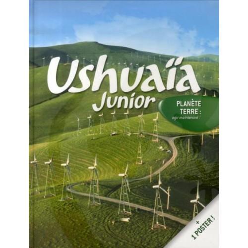 Ushuaïa Junior - Planète Terre : Agir maintenant !
