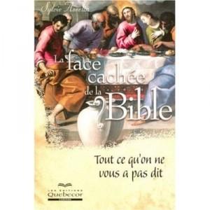 La face cachée de la Bible - Tout ce qu'on ne vous a pas dit