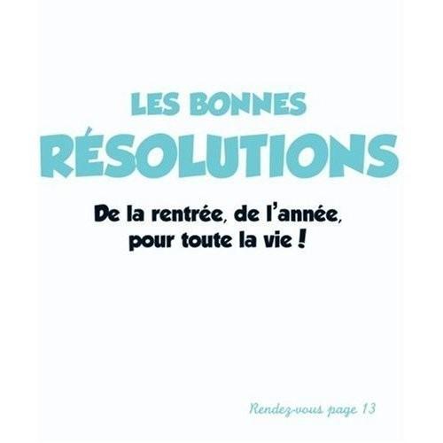 Les bonnes résolutions - De la rentrée, de l'année, pour toute la vie !