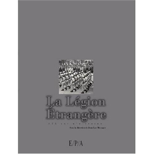 La Légion étrangère - 175 Ans d'histoire