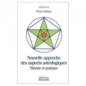 Nouvelle approche des aspects astrologiques - Théorie et pratique
