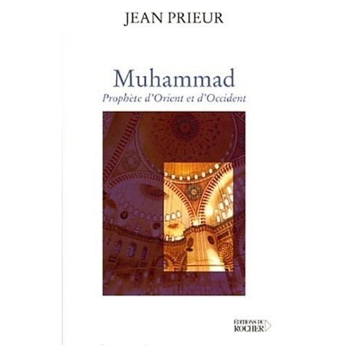 Muhammad - Prophète d'Orient et d'Occident