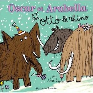 Oscar et Arabella et Otto le rhino