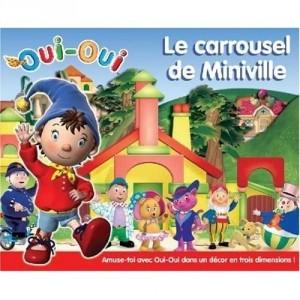 Oui-Oui - Le carrousel de Miniville