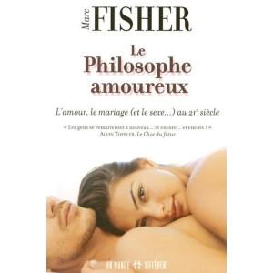 Le Philosophe amoureux - L'amour, le mariage et le sexe au 21e siècle
