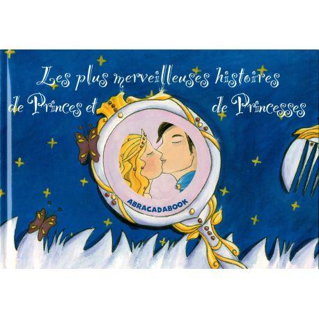 Les plus merveilleuses histoires de Princes et de Princesses