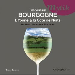 Mytik - Les vins de Bourgogne - L'Yonne et la Côte de Nuits, les appellations emblématiques