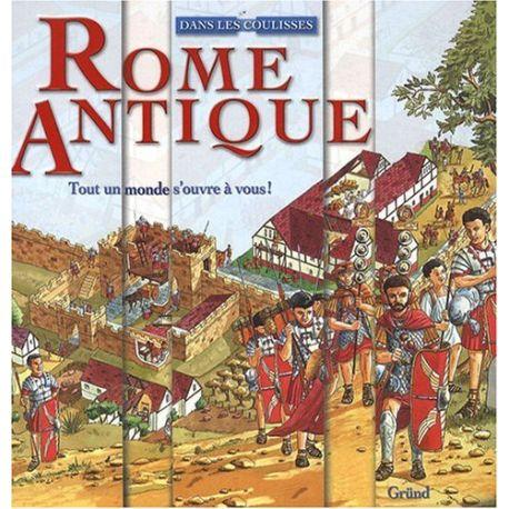 Rome antique - Tout un monde s'offre à vous !