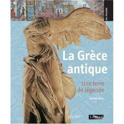 La Grèce antique - Une terre de légende