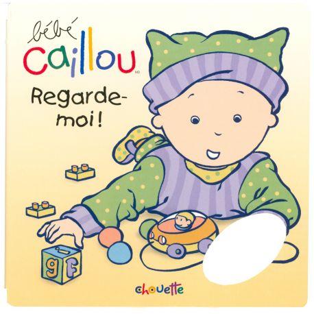 Bébé Caillou - Regarde-moi !