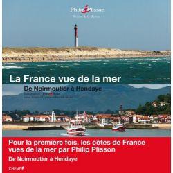 La France vue de la mer - De Noirmoutier à Hendaye
