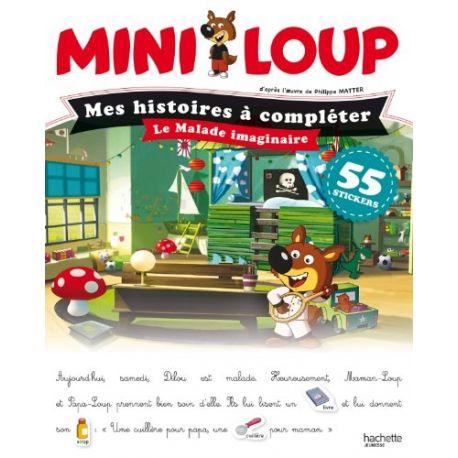 Mini-Loup - Mes histoires à compléter - Le malade imaginaire