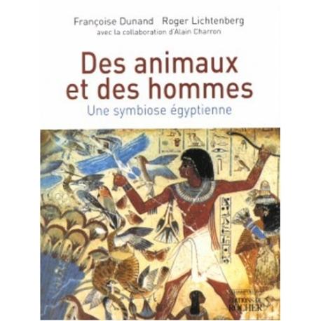 Des animaux et des hommes - Une symbiose égyptienne
