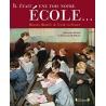 Il était une fois notre école… - Histoire illustrée de l'école en France