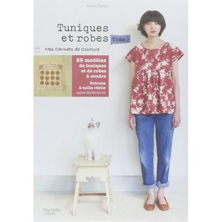 Tuniques et robes - Tome 2 - Mes carnets de couture - 25 modèles de tunique et de robes à coudre - Patrons à taille réelle
