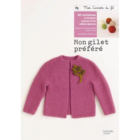 Mon gilet préféré - 20 variations à tricoter autour d'un même patron