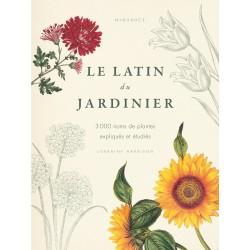 Le latin du jardinier - 3000 noms de plantes expliqués et étudiés